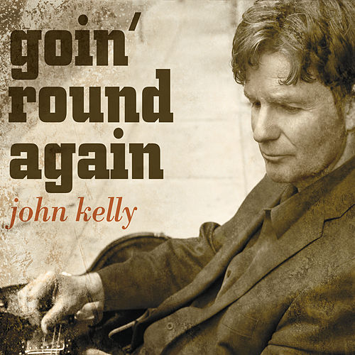 Goin' Round Again by John Kelly