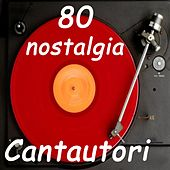 80 Nostalgia Cantautori by Various Artists