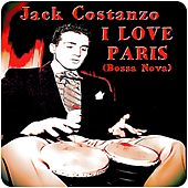 I Love Paris (Bossa Nova) by Jack Costanzo