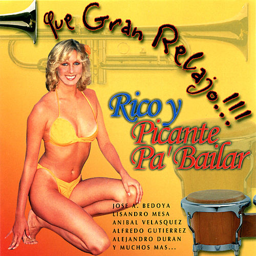 Que Gran Relajo: Rico Picante Pa Bailar by Various Artists