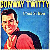 C'est Si Bon by Conway Twitty