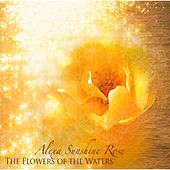 The Flowers of the Waters by Alexa Sunshine Rose