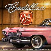 Cadillac Chillout, Vol. 1 (The Best Chillout and Lounge Music) by Various Artists