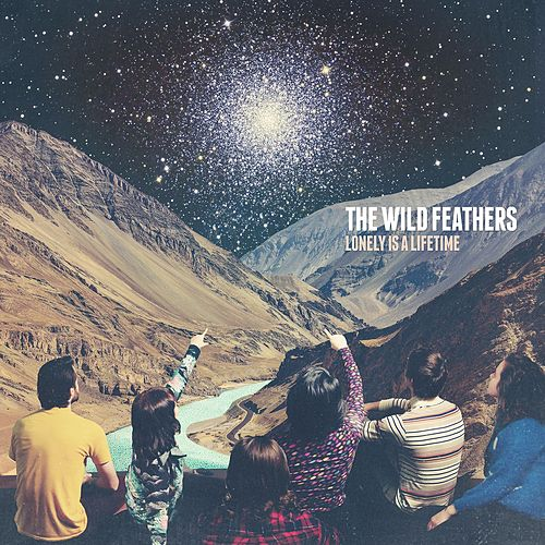 Don't Ask Me To Change by The Wild Feathers