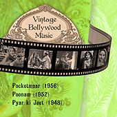 Vintage Bollywood Music: Pocketmaar (1956), Poonam (1952), Pyar ki Jeet (1948) by Various Artists