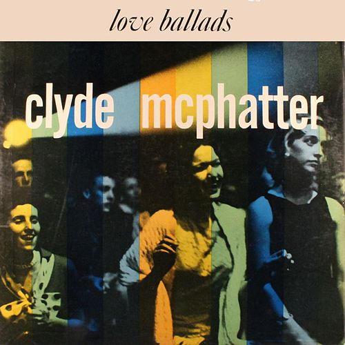 Ballads by Clyde McPhatter