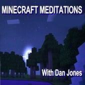 Minecraft Meditations by Dan Jones