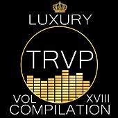 Luxury Trap Compilation Vol. XVIII by Various Artists