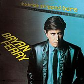 The Bride Stripped Bare by Bryan Ferry