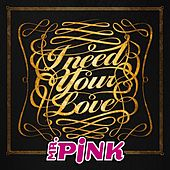 I Need Love by Mr Pink