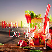 Hotel Lounge Do Mar by Various Artists