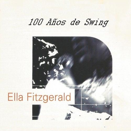 Ella Fitzgerlad, 100 Años de Swing by Ella Fitzgerald