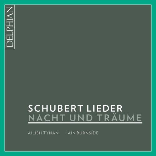 Nacht Und Träume: Franz Schubert Lieder by Iain Burnside