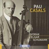 Pau Casal: Dvorak Elgar Schumann by Pablo Casals