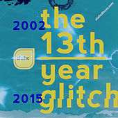 The 13th Year Glitch by Various Artists