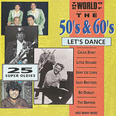 The World of the 50' S & 60' S, Let' S Dance by Various Artists