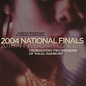 Harmony Sweepstakes: A Cappella 2004 National Finals 20th Anniversary Concert by Various Artists