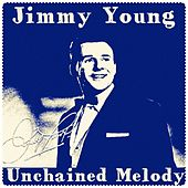 Unchained Melody by Jimmy Young