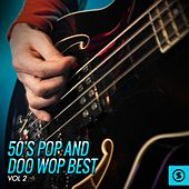 50's Pop and Doo Wop Best, Vol. 2 by Various Artists