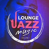 Lounge Jazz Music, Vol. 1 by Various Artists