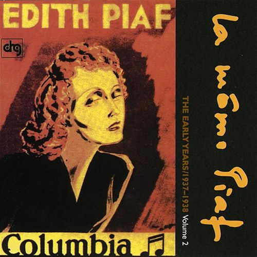 The Early Years: 1937-1938, Vol. 2 by Edith Piaf