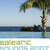 Balearic Sounds 2007, Vol. 1 by Various Artists