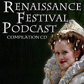 Renaissance Festival Podcast Compilation by Various Artists