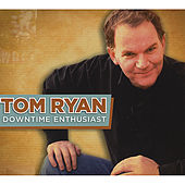 Downtime Enthusiast by Tom Ryan