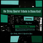 The String Quartet Tribute To Diana Krall by Vitamin String Quartet