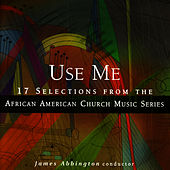Use Me by conductor James Abbington