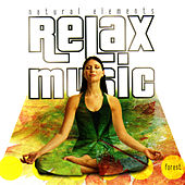 Relax Music - Natural Elements - Forest by Relax Music