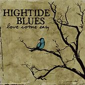Love Come Easy by Hightide Blues