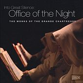 Into Great Silence: Office of the Night by Moines De La Grande Chartreuse