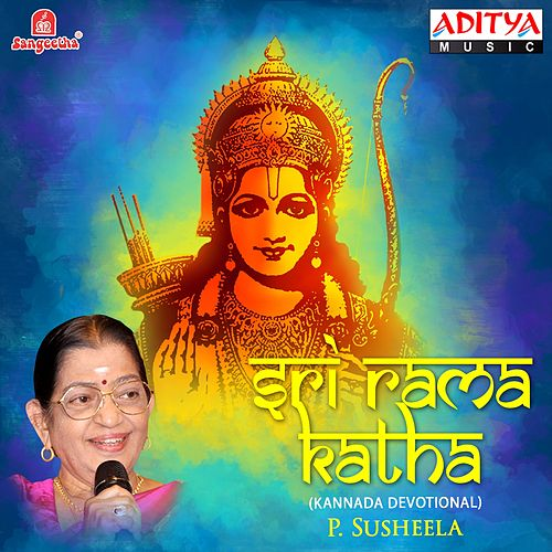 Sri Rama Katha by P. Susheela