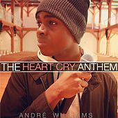 The Heart Cry Anthem - Single by Andre Williams
