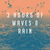 3 hours of Waves & Rain by Various Artists