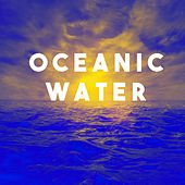Oceanic Water by Various Artists