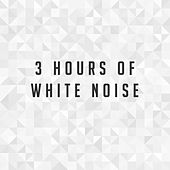 3 hours of White Noise by Various Artists