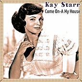 Come On-A My House by Kay Starr