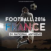 Football 2016 - France - 24 National Anthems by Various Artists