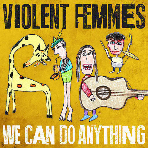 We Can Do Anything by Violent Femmes