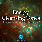 Energy Cleansing Tones - Brainwave Entrainment with Singing Bowl by Brainwave Power Music