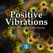 Positive Vibrations - Music Therapy for the Home by Brainwave Power Music