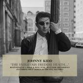 'The Fabulous Freddie Heath...' von Johnny Kidd