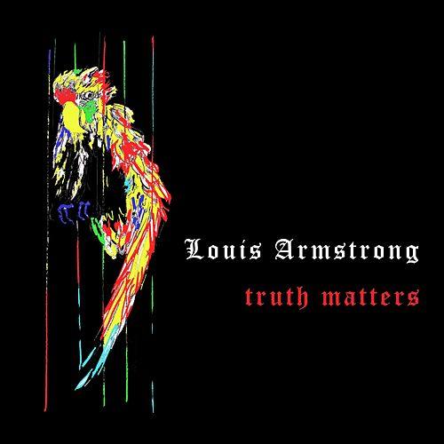 Truth Matters von Louis Armstrong