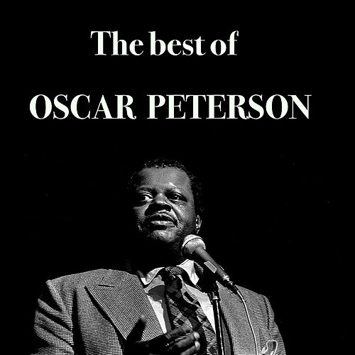 The Best Of Oscar Peterson by Oscar Peterson
