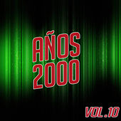 Años 2000 Vol. 10 by Various Artists