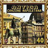Antica canzone napoletana, Vol. 40 by Various Artists