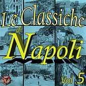 Le classiche di Napoli, Vol. 5 by Various Artists