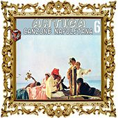 Antica canzone napoletana, Vol. 6 by Various Artists